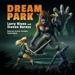 Dream Park Audiobook, by Larry Niven, Steven Barnes