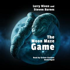 The Moon Maze Game Audiobook, by Larry Niven, Steven Barnes