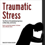 Traumatic Stress: The Effects of Overwhelming Experience on Mind, Body, and Society Audiobook, by Bessel van der Kolk, Alexander C. McFarlane, Lars Weisaeth
