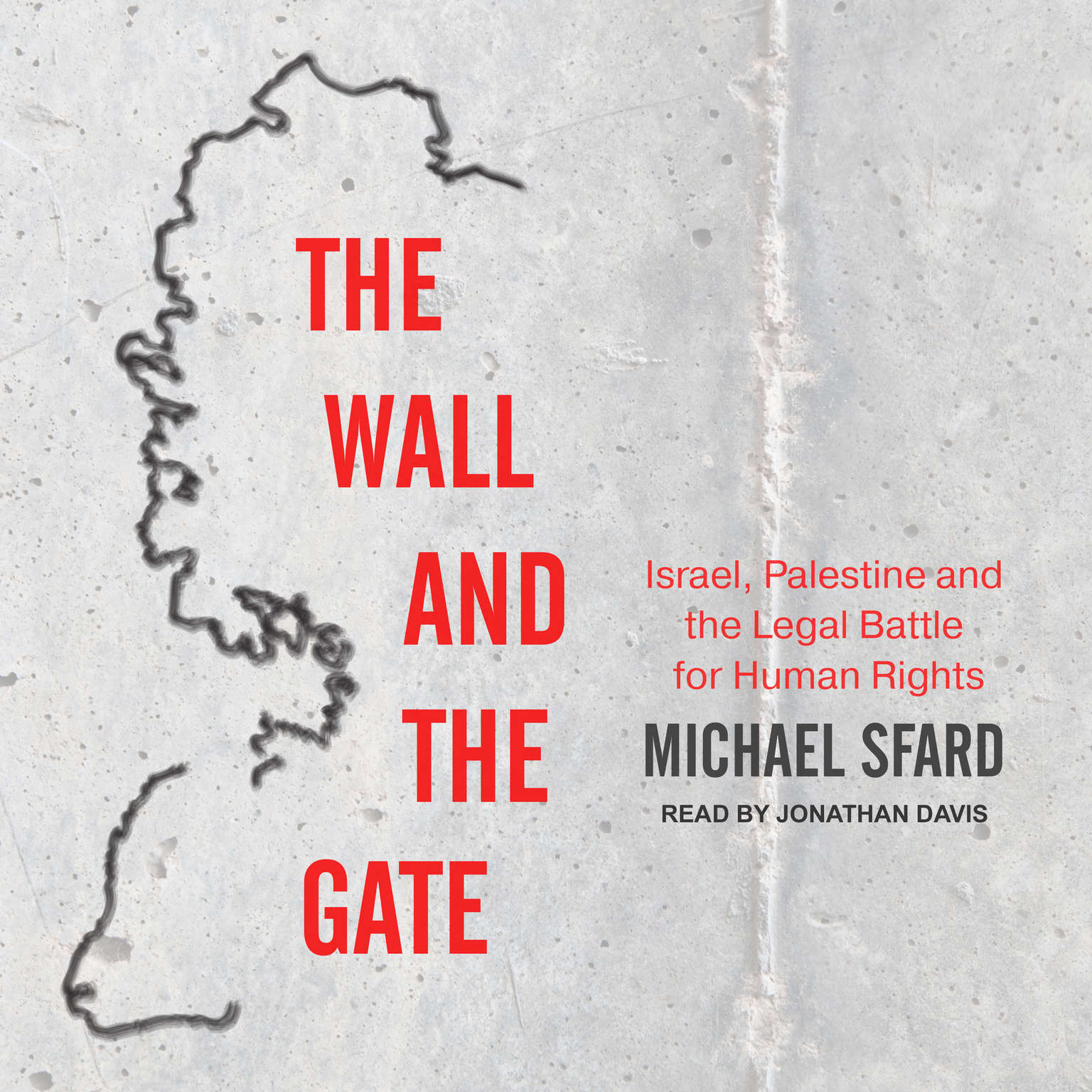 The Wall and the Gate: Israel, Palestine, and the Legal Battle for Human Rights Audiobook, by Michael Sfard