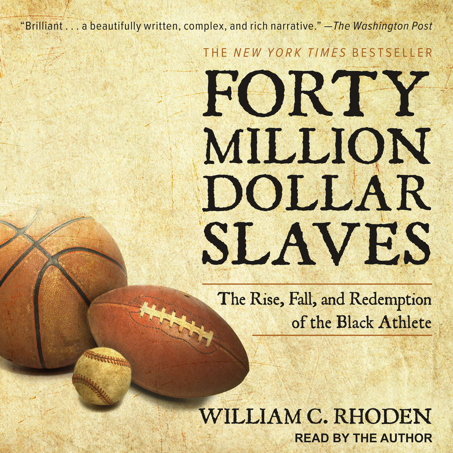 Forty Million Dollar Slaves: The Rise, Fall, and Redemption of the Black Athlete Audiobook, by William C. Rhoden