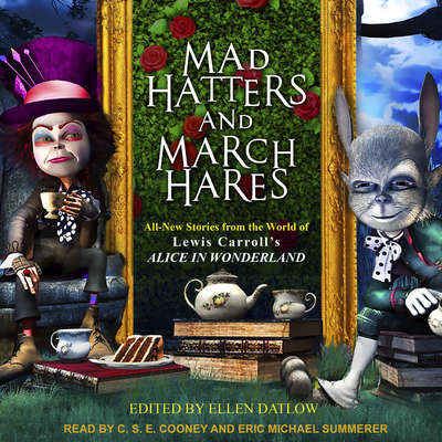 Mad Hatters and March Hares: All-New Stories from the World of Lewis Carrolls Alice in Wonderland Audiobook, by various authors