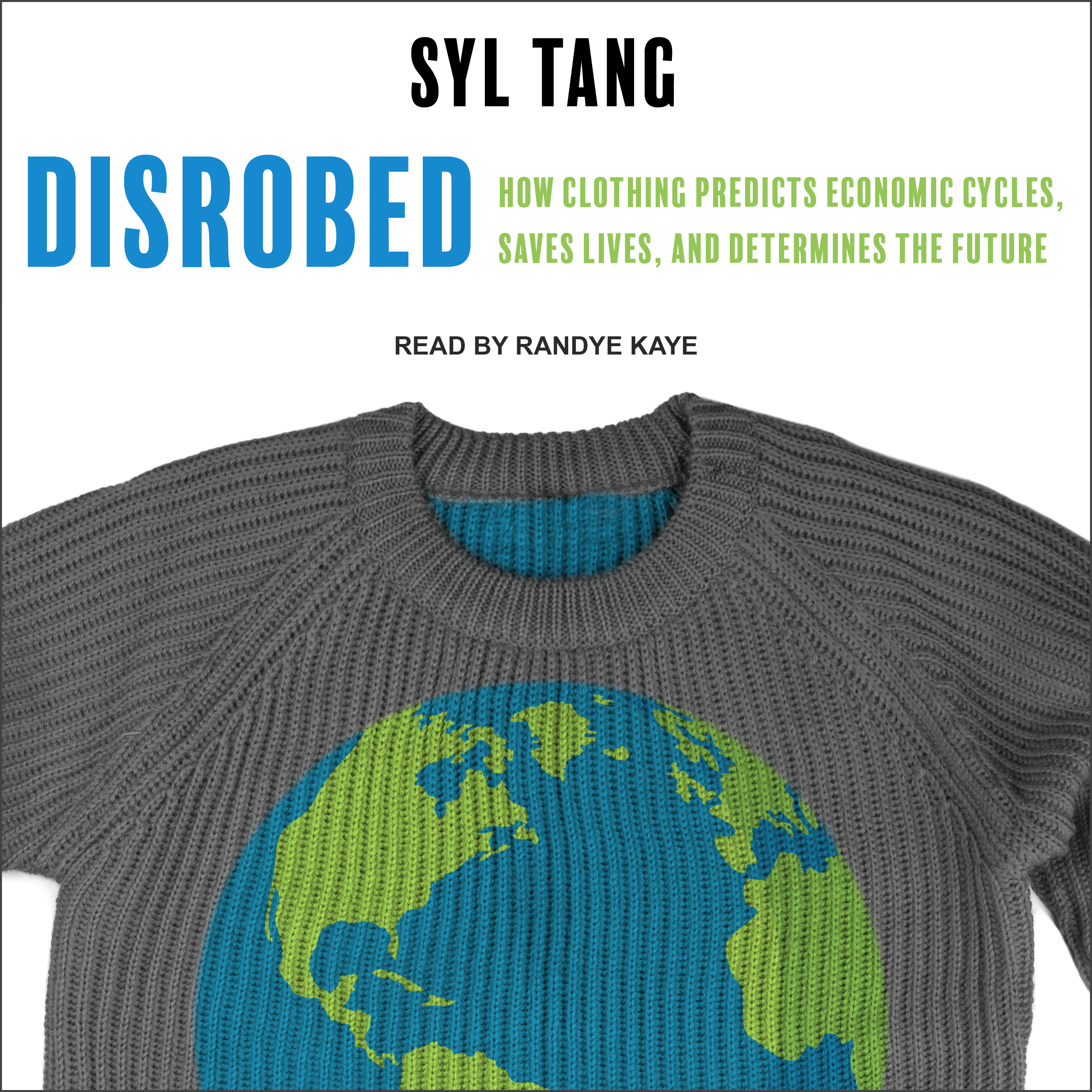 Printable Disrobed: How Clothing Predicts Economic Cycles, Saves Lives, and Determines the Future Audiobook Cover Art