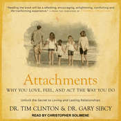 Attachments: Why You Love, Feel, and Act the Way You Do Audiobook, by Tim Clinton