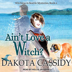 Aint Love a Witch? Audiobook, by Dakota Cassidy