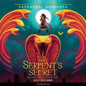The Serpent's Secret Audiobook, by Sayantani Dasgupta