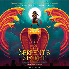 The Serpent's Secret Audiobook, by Sayantani Dasgupta