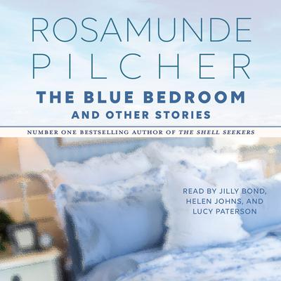 The Blue Bedroom and Other Stories: & Other Stories Audiobook, by Rosamunde Pilcher