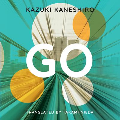 Go: A Coming of Age Novel Audiobook, by Kazuki Kaneshiro