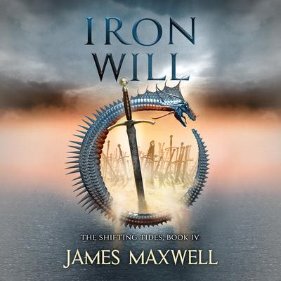 Iron Will Audiobook, by James Maxwell
