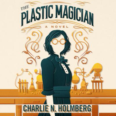 The Plastic Magician Audiobook, by Charlie N. Holmberg