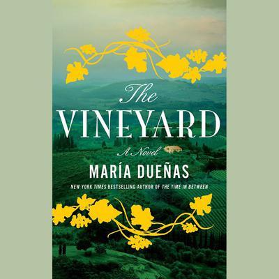 The Vineyard: A Novel Audiobook, by María Dueñas