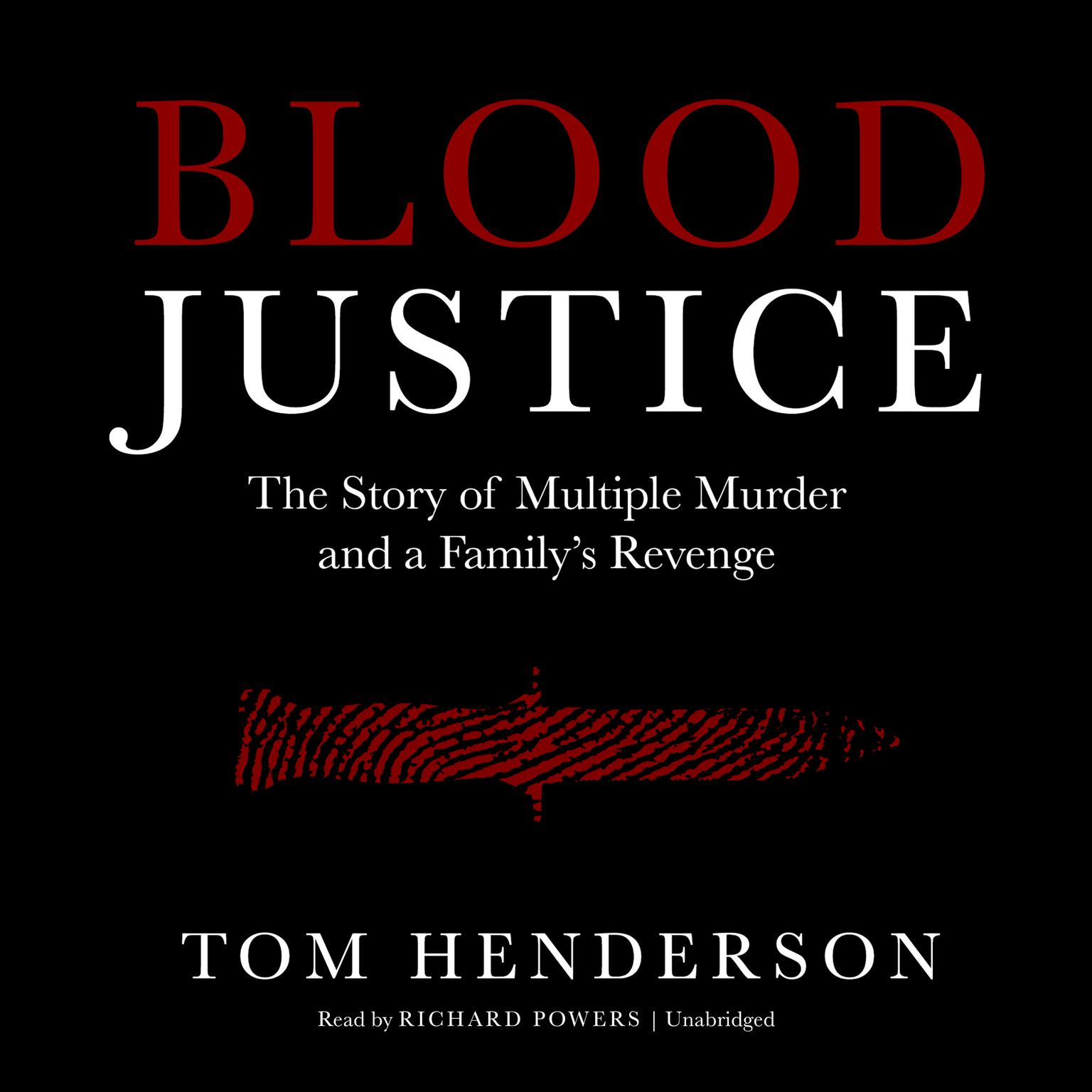 Printable Blood Justice: The Story of Multiple Murder and a Family's Revenge Audiobook Cover Art