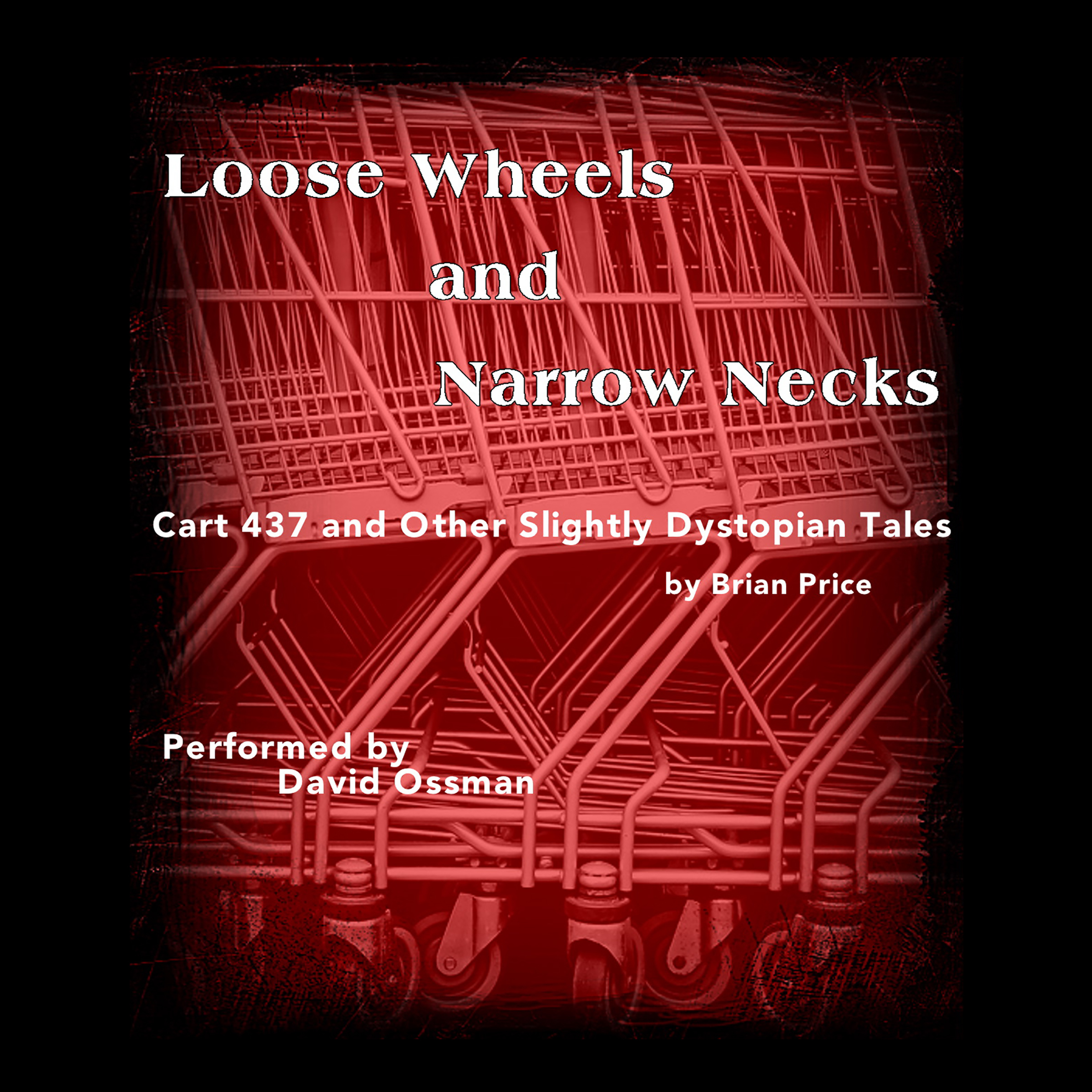 Printable Loose Wheels and Narrow Necks: Cart 437 and Other Slightly Dystopian Tales Audiobook Cover Art