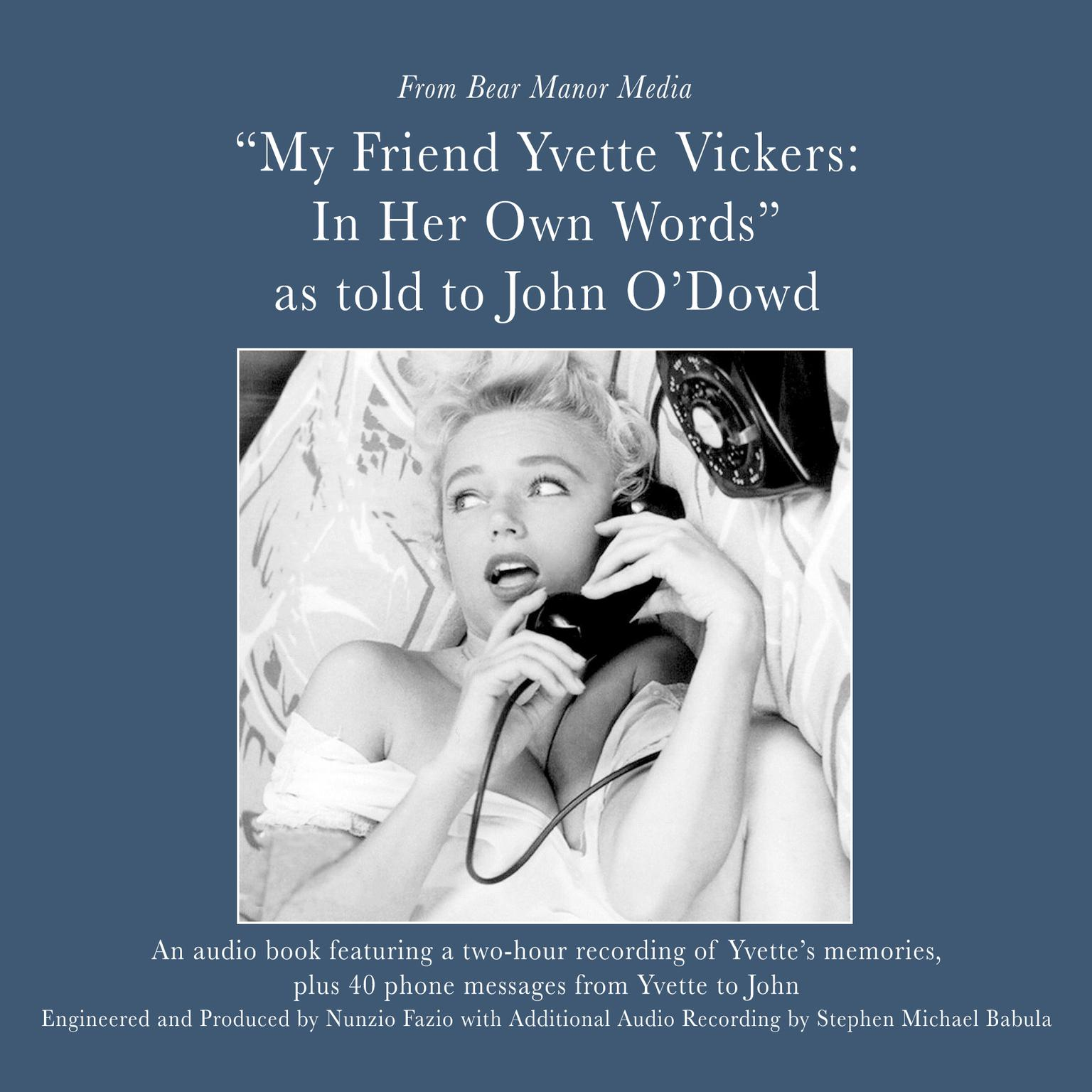 My Friend, Yvette Vickers: In Her Own Words, as told to John O'Dowd Audiobook, by Yvette Vickers