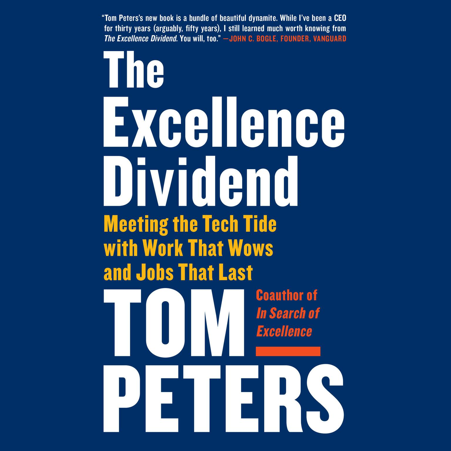 Printable The Excellence Dividend: Meeting the Tech Tide with Work That Wows and Jobs That Last Audiobook Cover Art