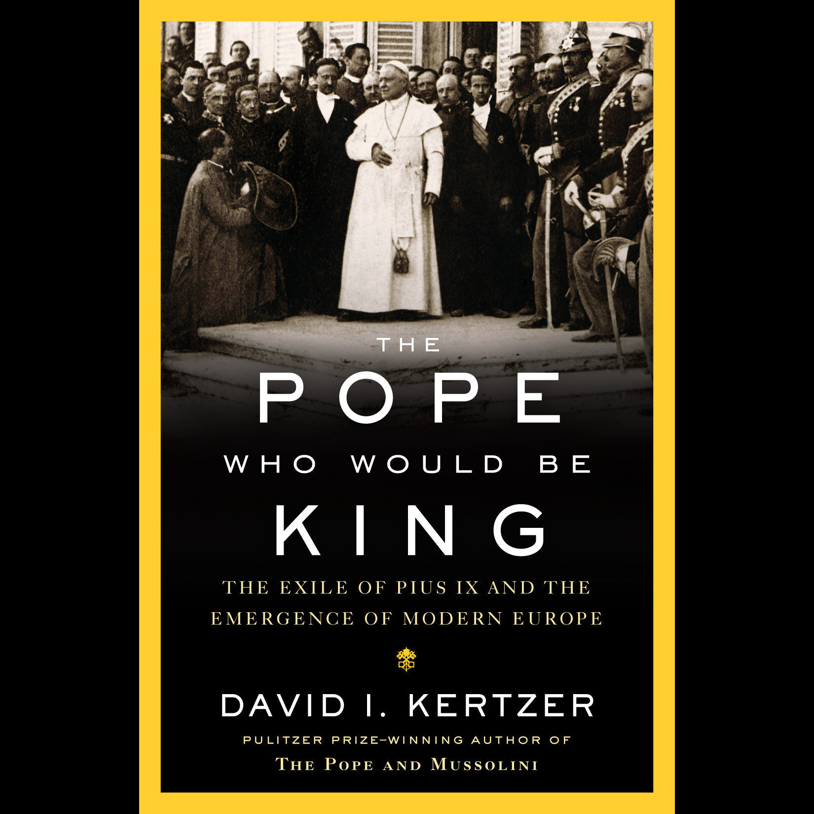Printable The Pope Who Would Be King: The Exile of Pius IX and the Emergence of Modern Europe Audiobook Cover Art