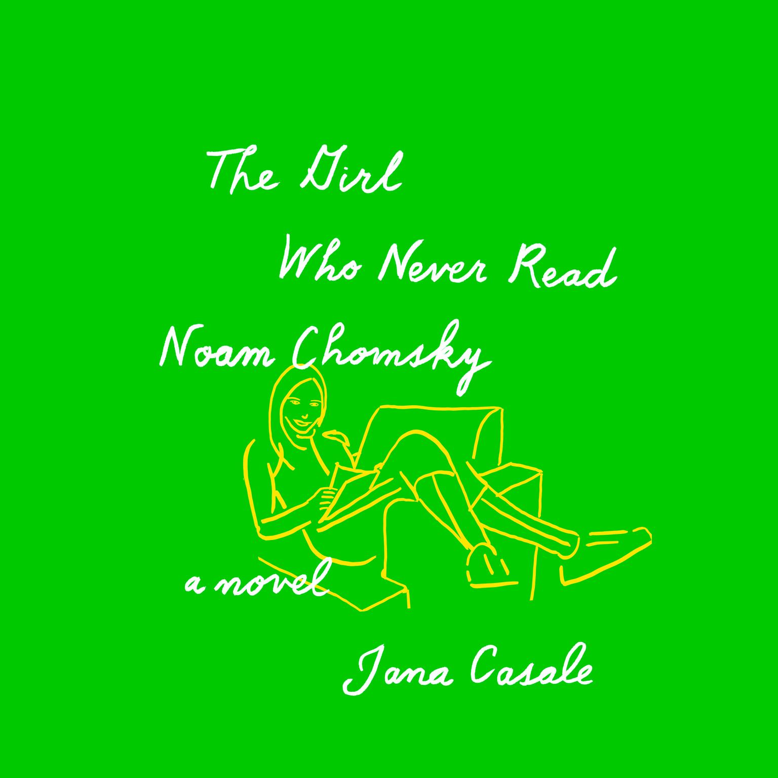 Printable The Girl Who Never Read Noam Chomsky: A novel Audiobook Cover Art