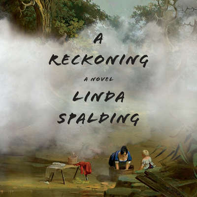 A Reckoning: A Novel Audiobook, by Linda Spalding