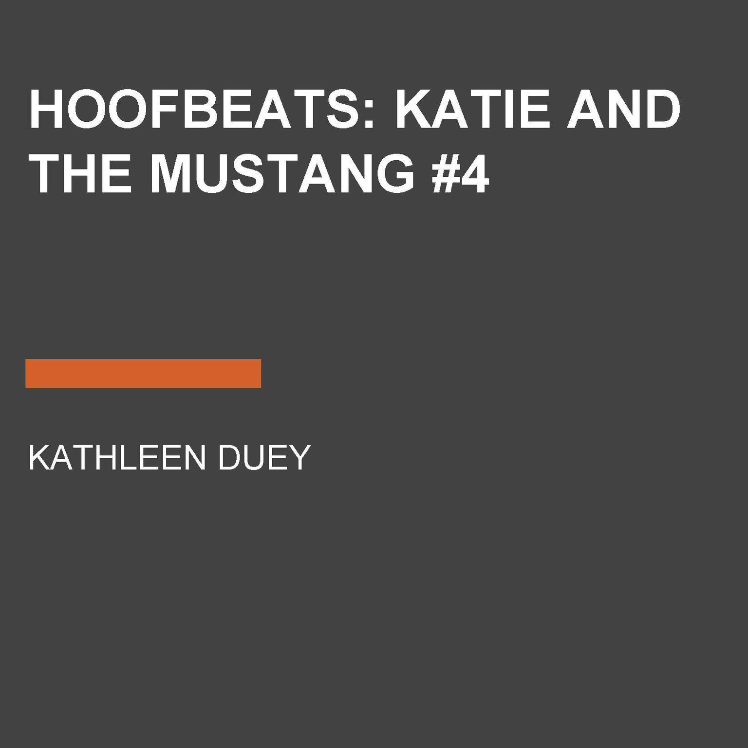Hoofbeats: Katie and the Mustang #4 Audiobook, by Kathleen Duey