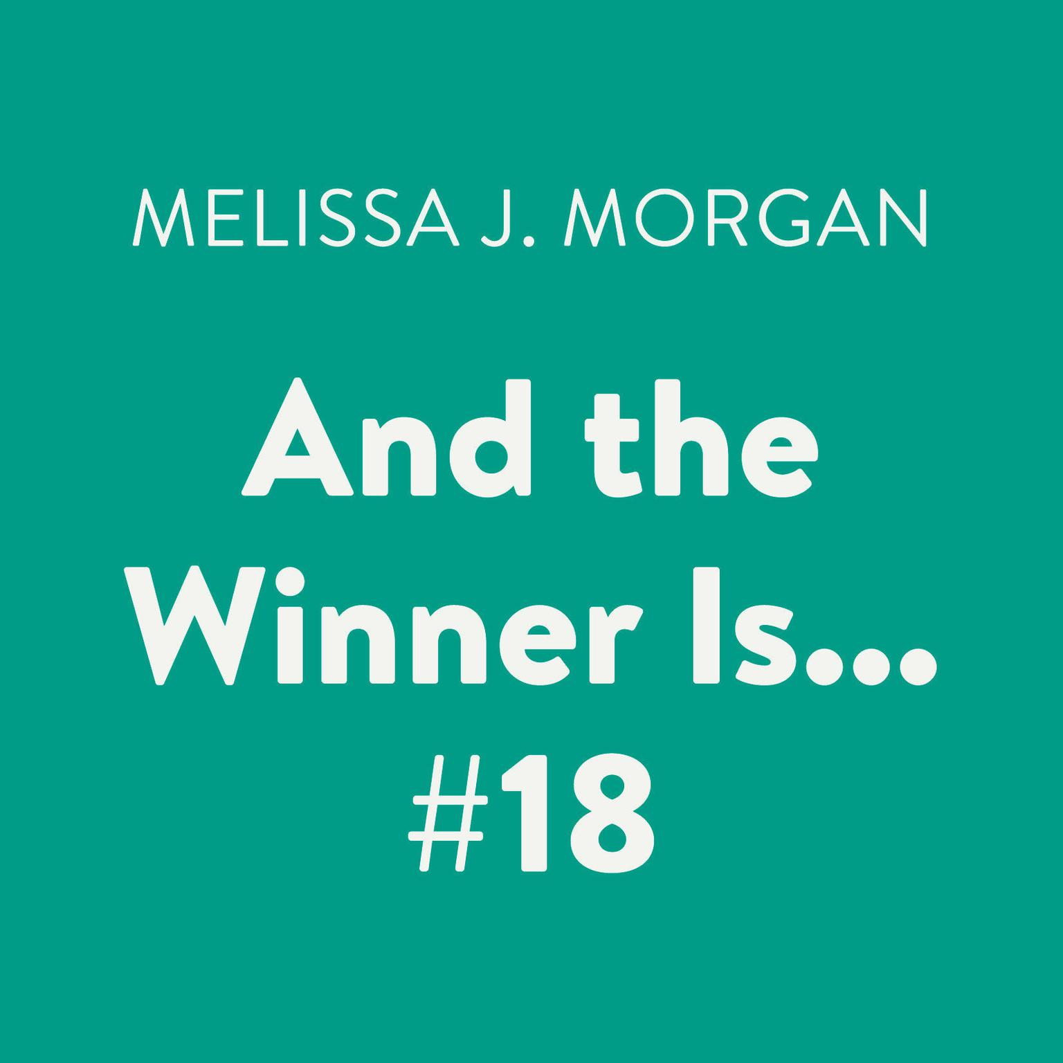 And the Winner Is... #18 Audiobook, by Melissa J. Morgan