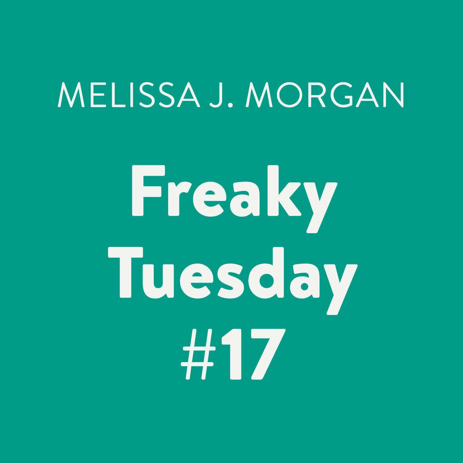 Freaky Tuesday #17 Audiobook, by Melissa J. Morgan