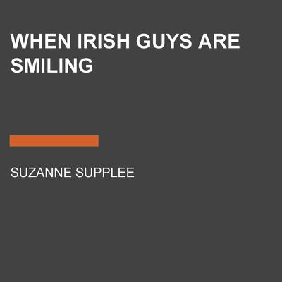 When Irish Guys Are Smiling Audiobook, by