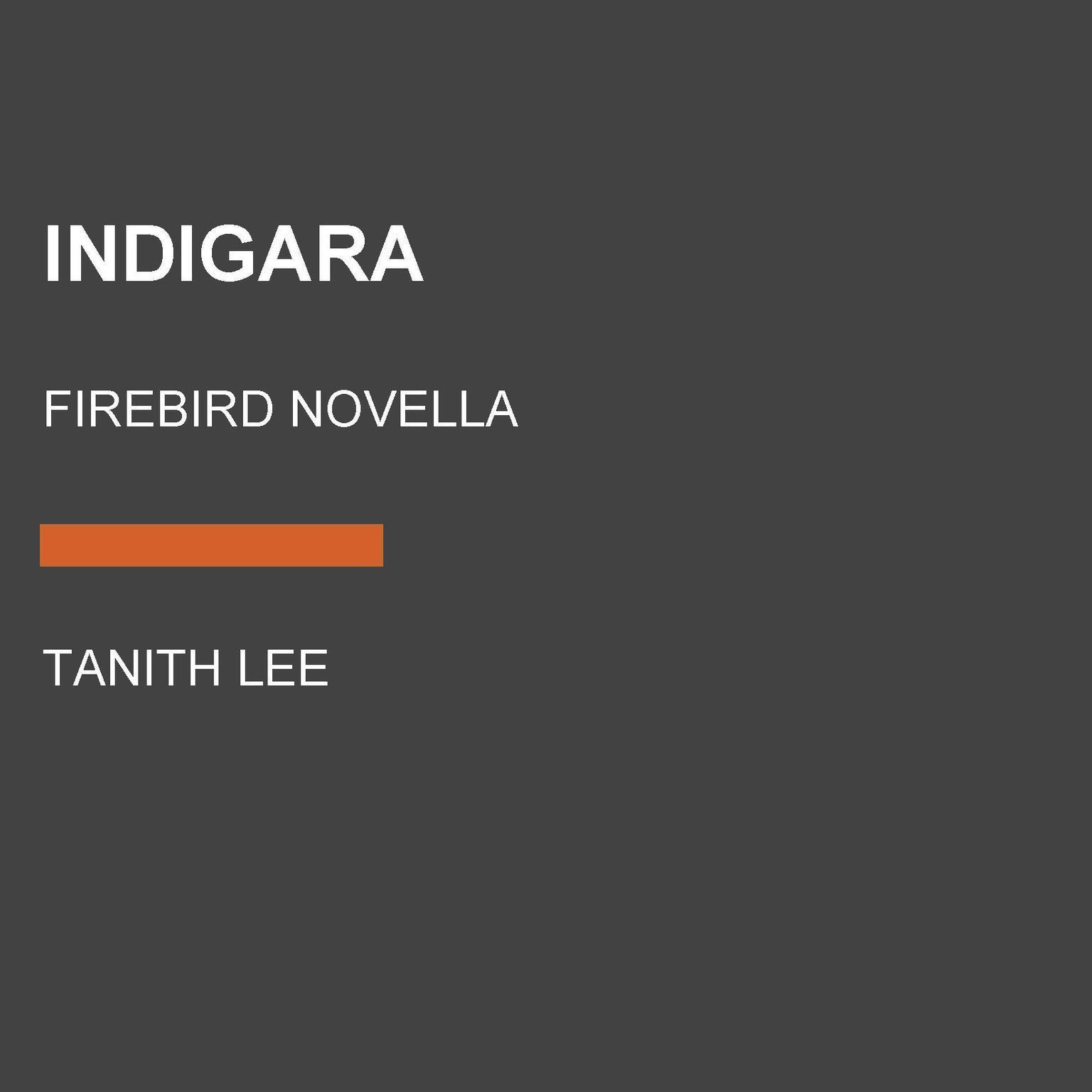 Indigara: Firebird Novella Audiobook, by Tanith Lee