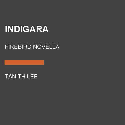 Indigara: Firebird Novella Audiobook, by Tanith Lee