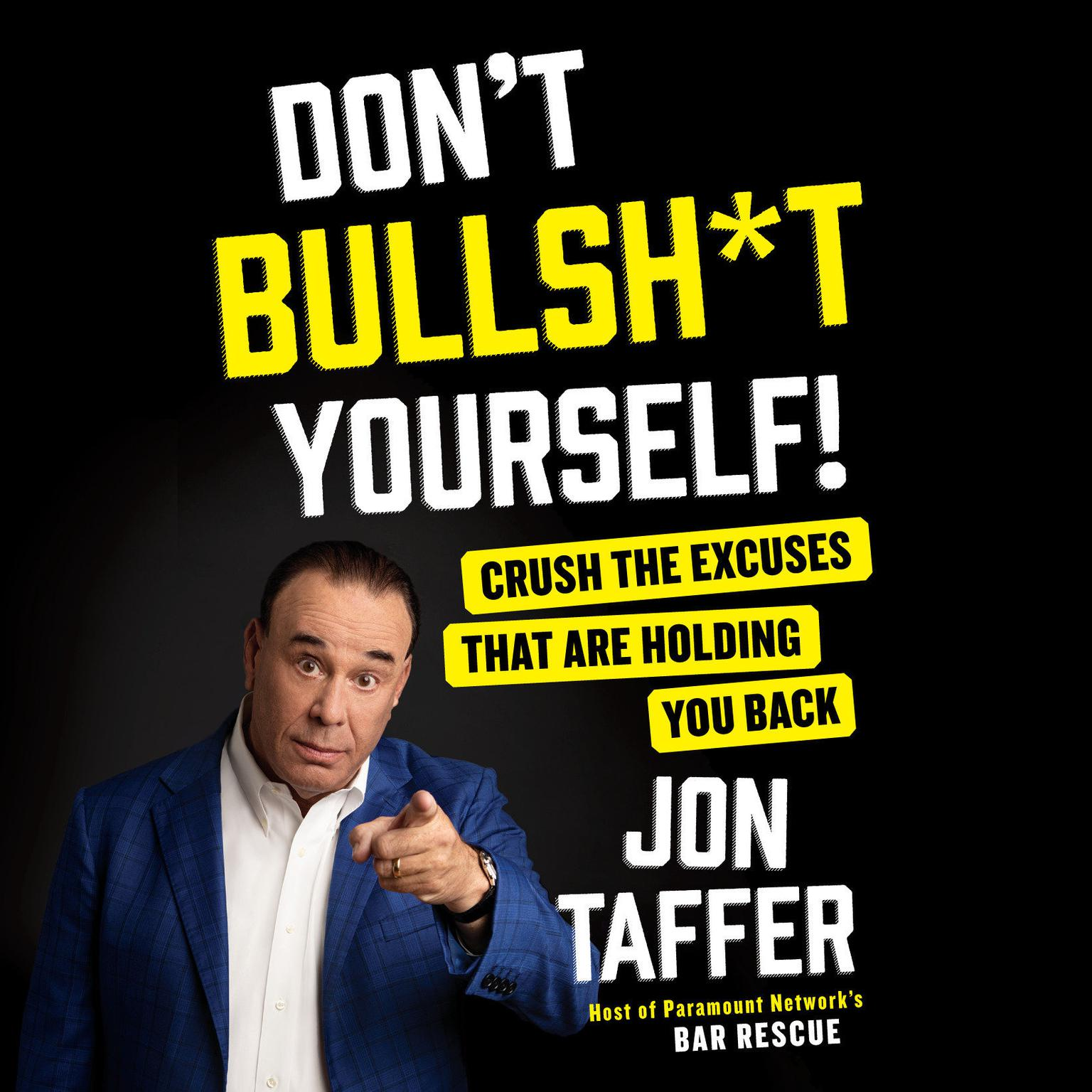 Printable Don't Bullsh*t Yourself!: Crush the Excuses That are Holding You Back Audiobook Cover Art