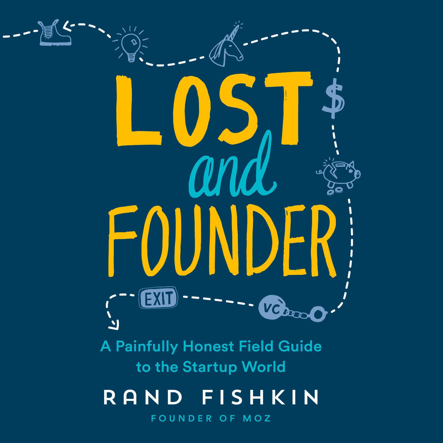 Printable Lost and Founder: A Painfully Honest Field Guide to the Startup World Audiobook Cover Art