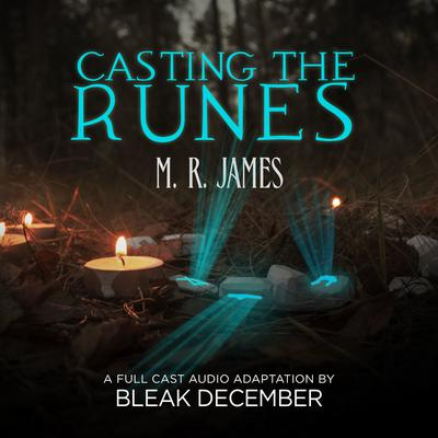 Casting the Runes: A Full-Cast Audio Drama Audiobook, by M. R. James