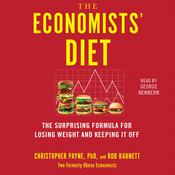 The Economists Diet: Two Formerly Obese Economists Find the Formula for Losing Weight and Keeping It Off Audiobook, by Christopher Payne, Rob Barnett