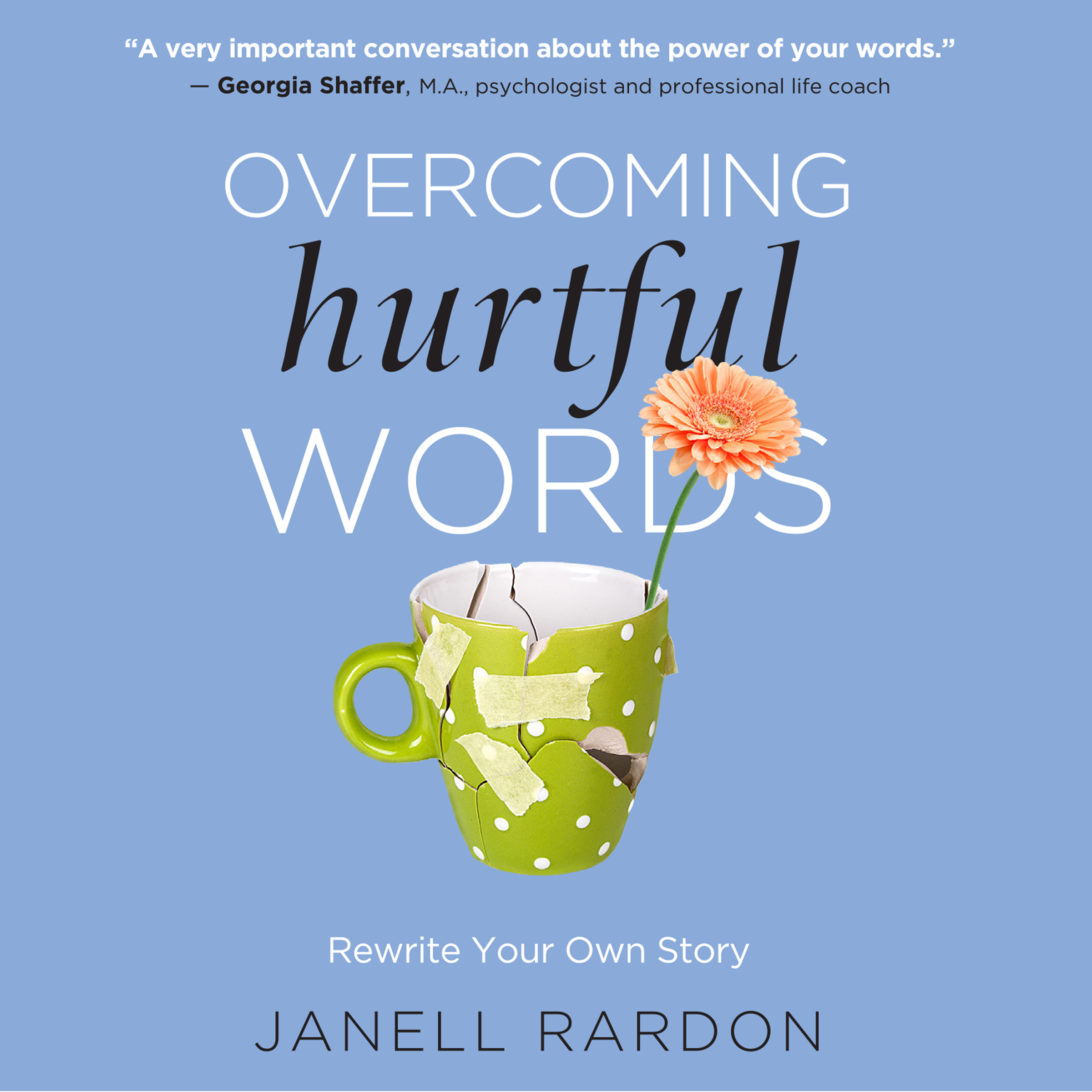 Printable Overcoming Hurtful Words: Rewrite Your Own Story Audiobook Cover Art
