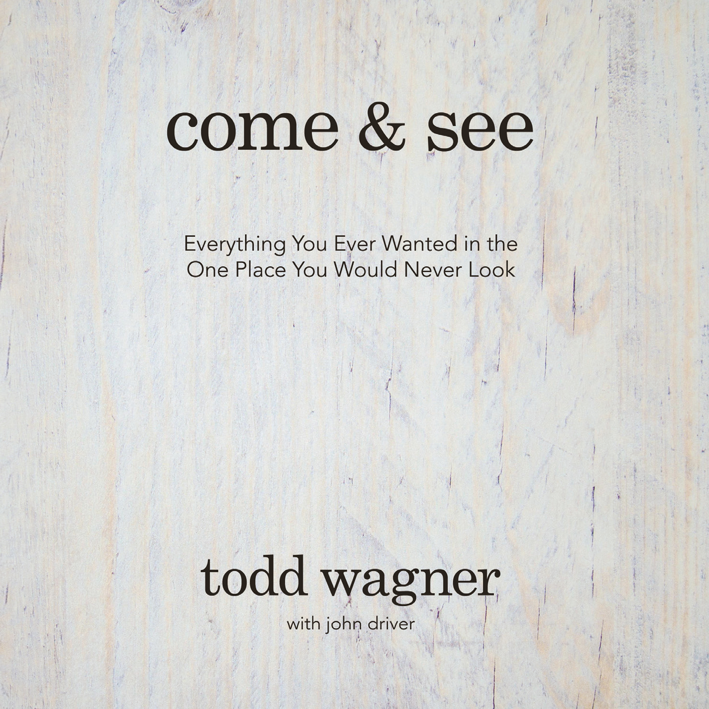 Printable Come and See: Everything You Ever Wanted in the One Place You Would Never Look Audiobook Cover Art
