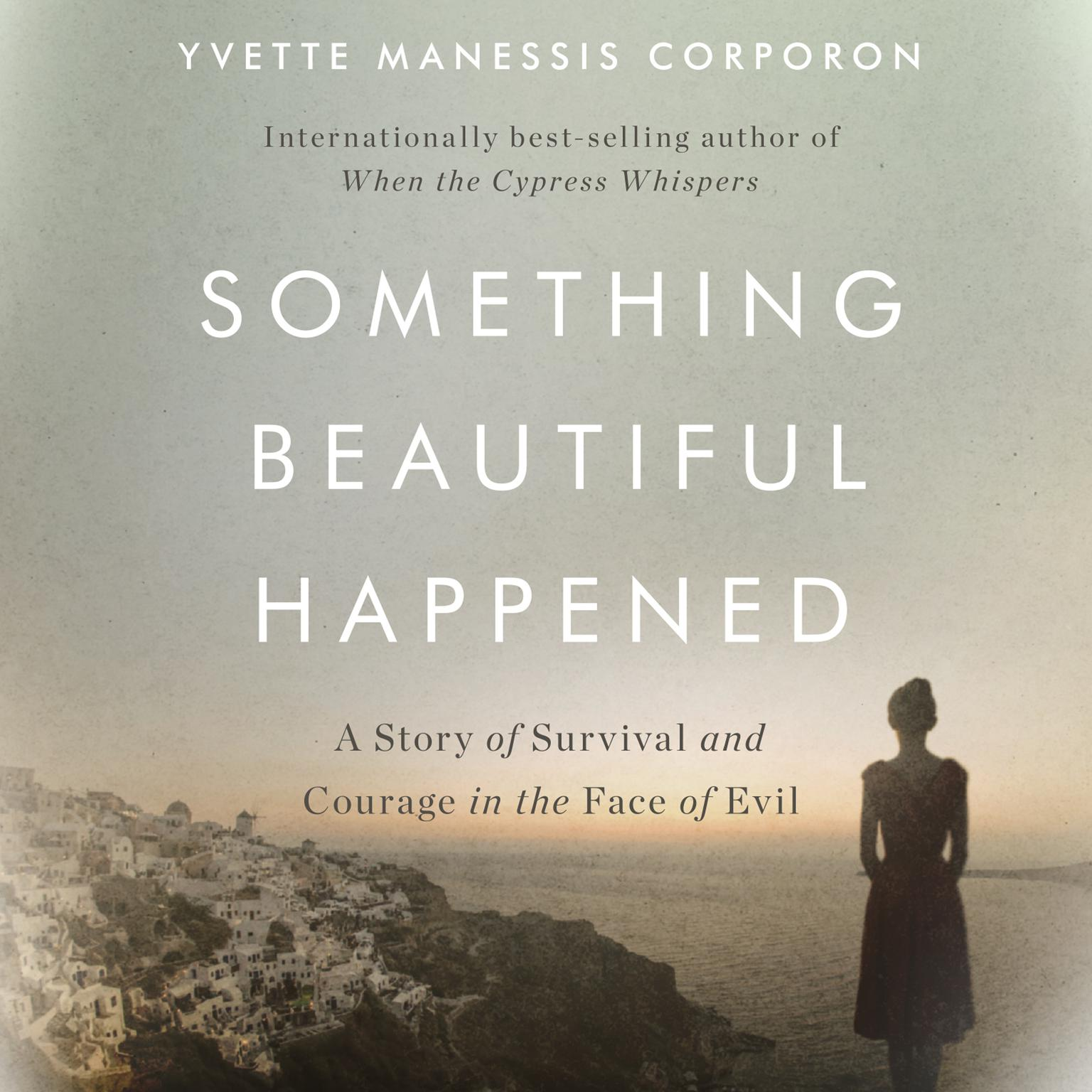 Printable Something Beautiful Happened: A Story of Survival and Courage in the Face of Evil Audiobook Cover Art
