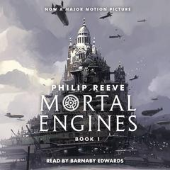 Mortal Engines Audiobook, by Philip Reeve
