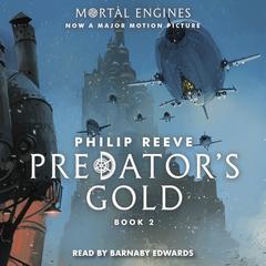 Predator's Gold Audiobook, by Philip Reeve