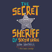 The Secret Sheriff of Sixth Grade Audiobook, by Jordan Sonnenblick