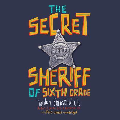 The Secret Sheriff of Sixth Grade Audiobook, by Jordan Sonnenblick