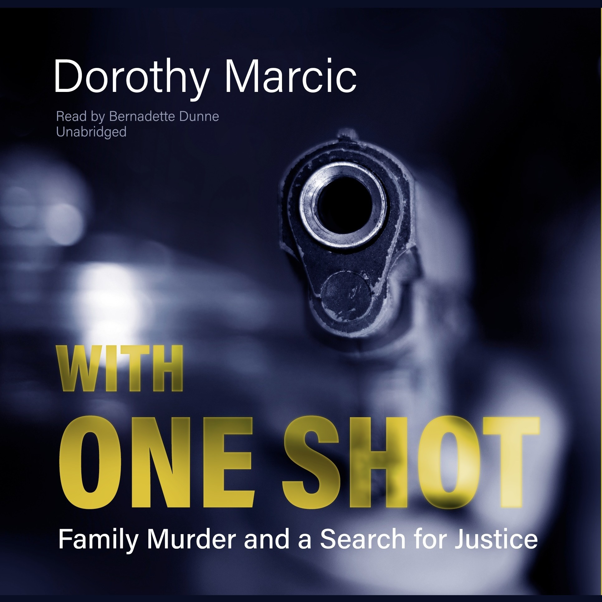Printable With One Shot: Family Murder and a Search for Justice Audiobook Cover Art