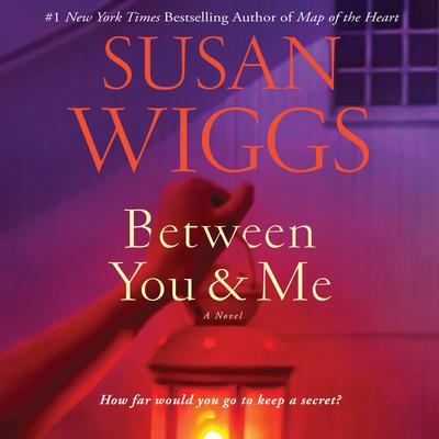 Between You and Me: A Novel Audiobook, by Susan Wiggs