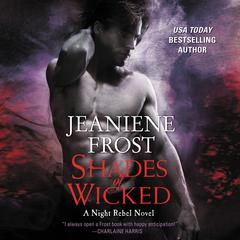 Shades of Wicked: A Night Rebel Novel Audiobook, by Jeaniene Frost