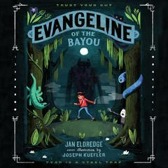 Evangeline of the Bayou Audiobook, by Jan Eldredge