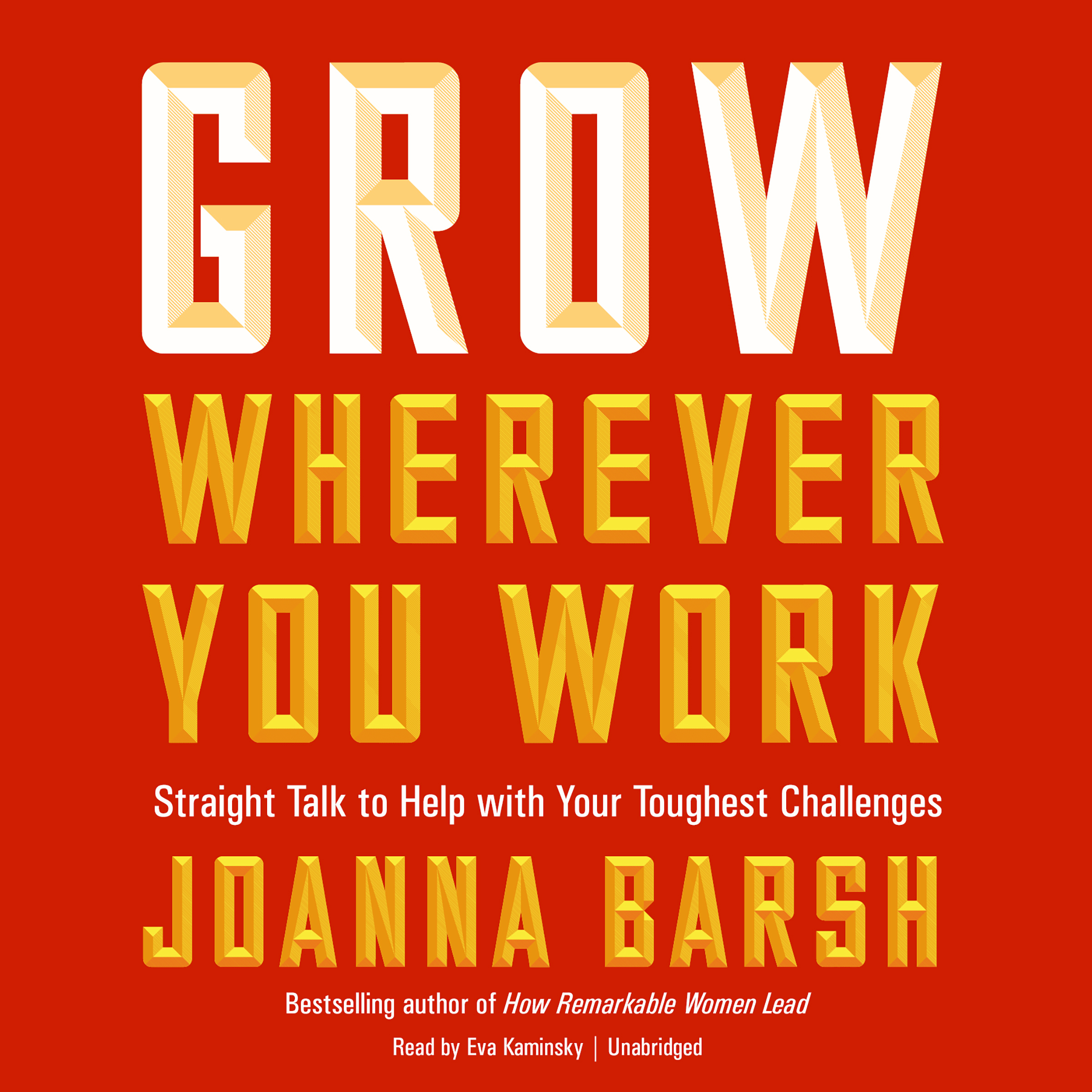 Printable Grow Wherever You Work: Straight Talk to Help with Your Toughest Challenges Audiobook Cover Art