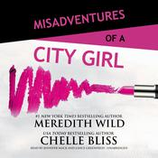 Misadventures of a City Girl Audiobook, by Meredith Wild