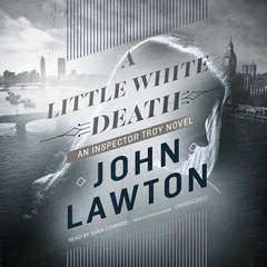 A Little White Death: An Inspector Troy Novel Audiobook, by John Lawton