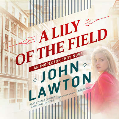 A Lily of the Field: An Inspector Troy Novel Audiobook, by