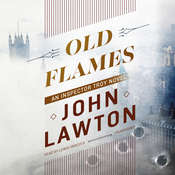 Old Flames: An Inspector Troy Novel Audiobook, by John Lawton