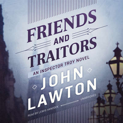 Friends and Traitors: An Inspector Troy Novel Audiobook, by